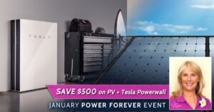 January Power Forever Event - Save $500 on PV + Tesla Powerwall